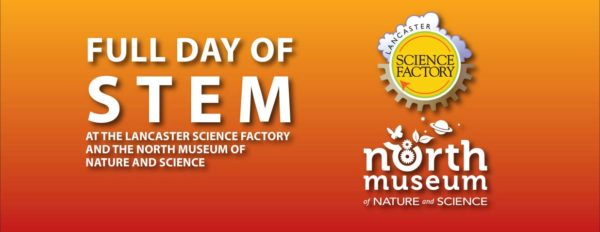Full day of STEM at LSF and the North Museum.